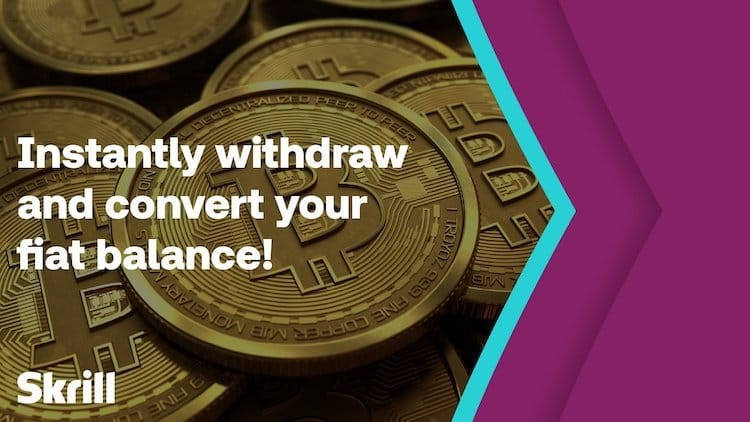 Skrill fiat to crypto withdrawal